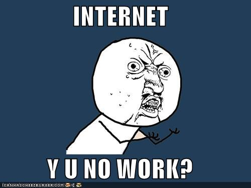internet_y_u_no_work
